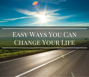 Easy Ways You Can Change Your Life Post
