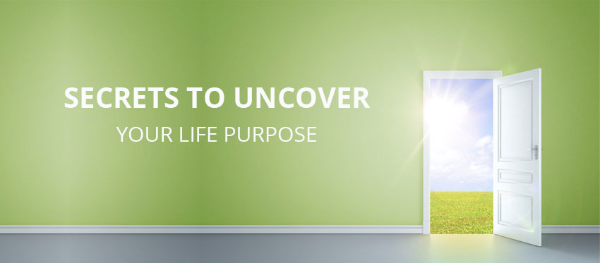 Secrets-To-Uncover-Your-Life-Purpose-Featured