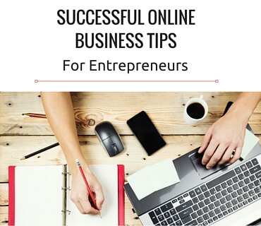 Successful Online Business Tips For Entrepreneurs Post