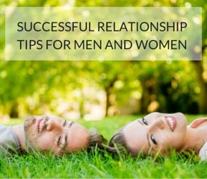 Successful Relationship Tips For Men and Women Post