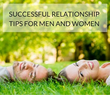 Successful Relationship Tips For Men and Women
