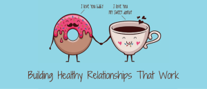 Building Healthy Relationships That Work Featured