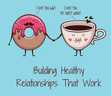 Building Healthy Relationships That Work Post