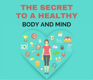 The Secret To A Healthy Body And Mind Post