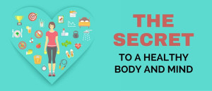 The Secret To A Healthy Body And Mind featured