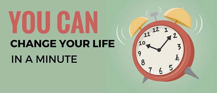 You Can Change Your Life In A Minute featured