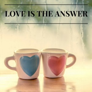Love is the answer post
