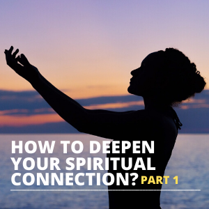 how to deepen your spiritual connection part 1 squared image