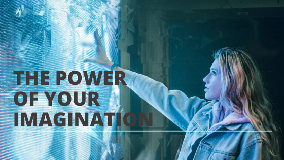 THE POWER OF YOUR IMAGINATION