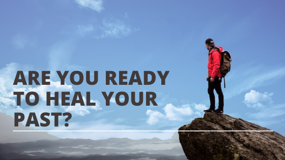 are you ready to heal your past featured image