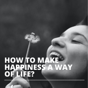 how to make happiness a way of life squared image