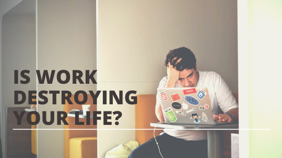 is work destroying your life featured image