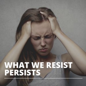 What We Resist Persists SQUARE
