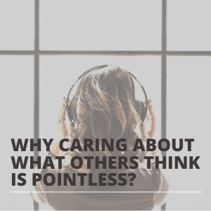 Why caring about what others think is pointless SQUARE