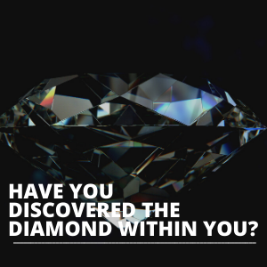 have you discovered the diamond within you SQUARE