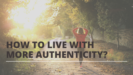 how to live with more authenticity