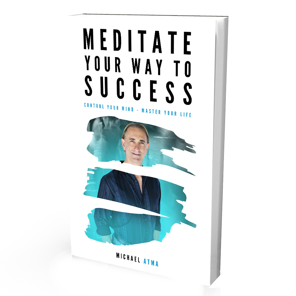 Meditate your Way To Success by Michael Atma Free Download Ebook
